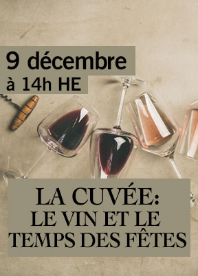 La Cuvée: Les vins et le temps des fêtes