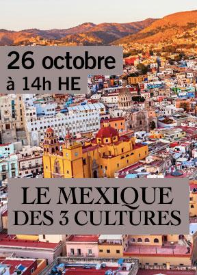Le Mexique des 3 cultures